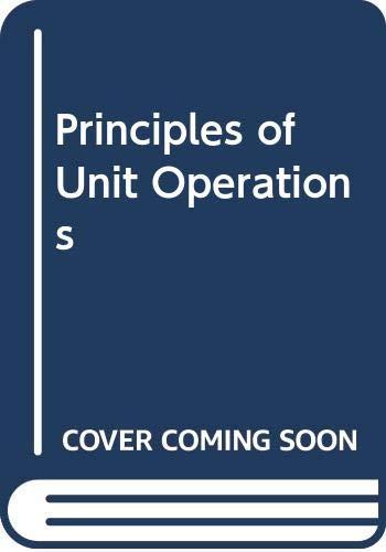 9780471268970: Principles of Unit Operations