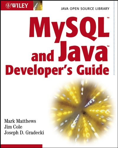 MySQL and Java Developer's Guide: Mark Matthews, Jim