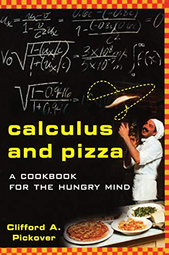 Calculus and Pizza: A Cookbook for the Hungry Mind (9780471269878) by Clifford A. Pickover