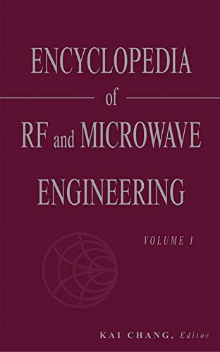 Encyclopedia Of RF And Microwave Engineering: Chang, Kai