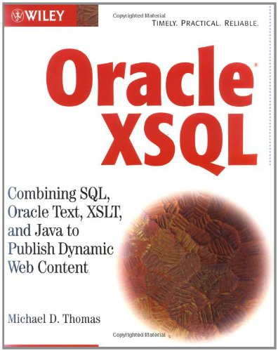 9780471271208: Oracle XSQL: Combining SQL, Oracle Text, XSLT, and Java to Publish Dynamic Web Content