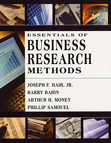 Essentials of Business Research Methods: Barry Babin; Phillip