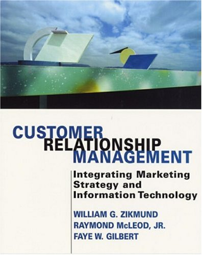 Customer Relationship Management: Integrating Marketing Strategy and: William G. Zikmund,