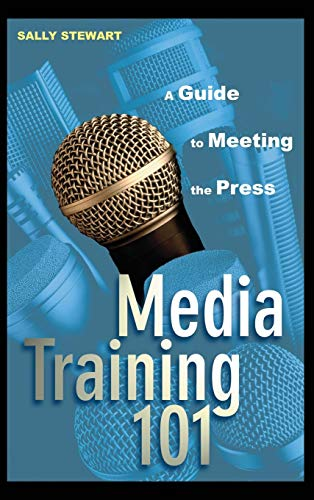 9780471271550: Media Training 101: A Guide to Meeting the Press