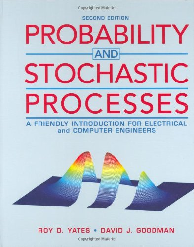 Probability and Stochastic Processes: A Friendly Introduction: Yates, Roy D.;