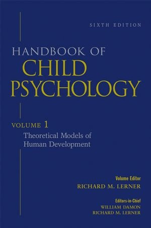 9780471272885: Handbook of Child Psychology, Vol. 1: Theoretical Models of Human Development, 6th Edition (Volume 1)