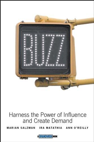 Buzz: Harness the Power of Influence and: Salzman, Marian; Matathia,
