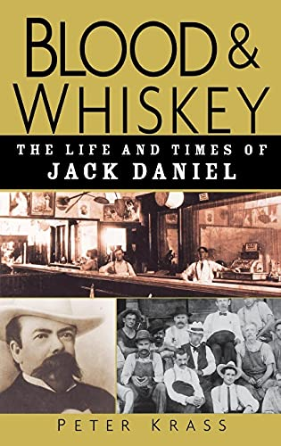 9780471273929: Blood and Whiskey: The Life and Times of Jack Daniel