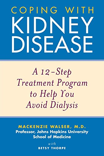 9780471274230: Coping with Kidney Disease: A 12-Step Treatment Program to Help You Avoid Dialysis (Medical Sciences)