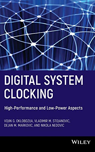 9780471274476: Digital System Clocking: High-Performance and Low-Power Aspects (Electrical & Electronics Engr)