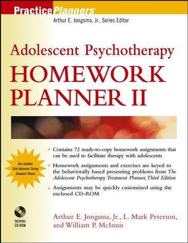 Adolescent Psychotherapy Homework Planner II: Arthur E. Jongsma