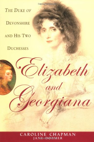 9780471274957: Elizabeth & Georgiana: The Duke of Devonshire and His Two Duchesses