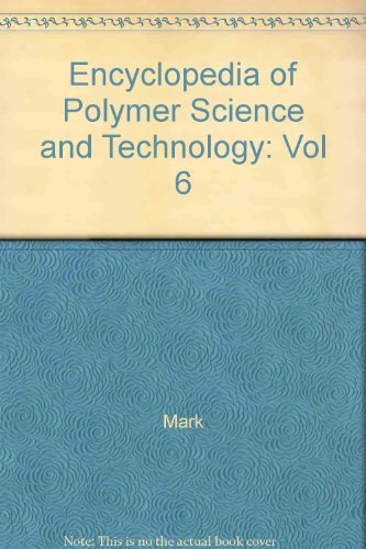 9780471275084: Encyclopedia of Polymer Science and Technology (Volume 6)