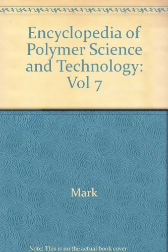 9780471275107: Encyclopedia of Polymer Science and Technology (Volume 7)