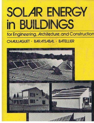 Solar Energy in Buildings (English and French Edition) (9780471275701) by Charles Chauliaguet; etc.