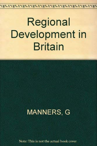 Regional Development in Britain.: Manners, Gerald ; Keeble, David [Eds]