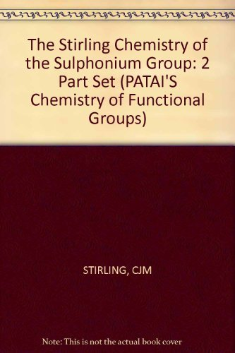 The Chemistry of the Sulphonium Group : Part I & II - 2 Volume Set (The Chemistry of Functional...
