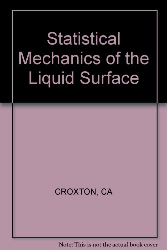 Statistical Mechanics of the Liquid Surface: Croxton, Clive A.