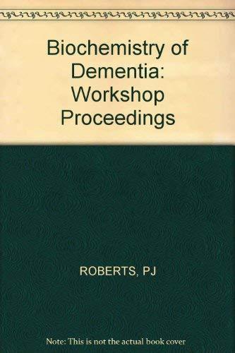 Roberts *Biochemistry* of Dementia: ROBERTS, B. C.