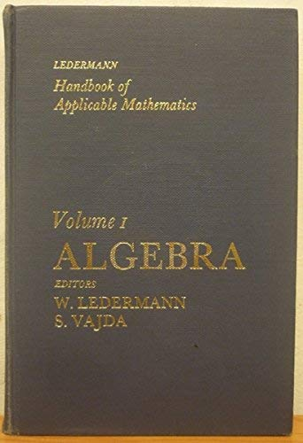 9780471277040: Algebra, Volume 1, Handbook of Applicable Mathematics