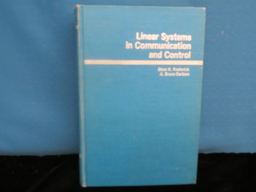 Linear Systems in Communication and Control: Frederick, Dean K., Carlson, A.Bruce