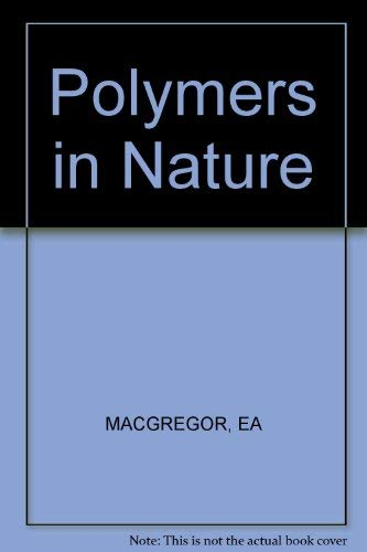 Polymers in Nature: MacGregor, E.A., and C.T. Greenwood