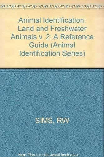 ANIMAL IDENTIFICATION: A REFERENCE GUIDE. VOLUME 2: LAND AND FRESHWATER ANIMALS (NOT INSECTS)