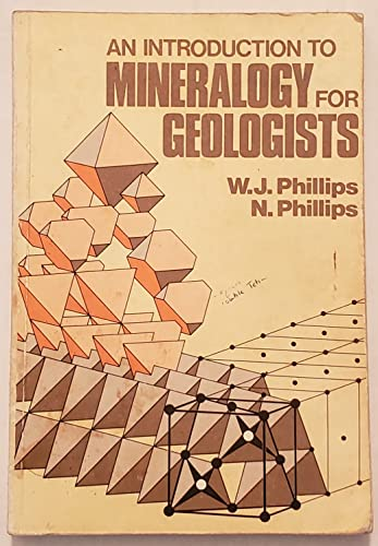 An Introduction to Mineralogy for Geologists: Phillips, W.J., Phillips,