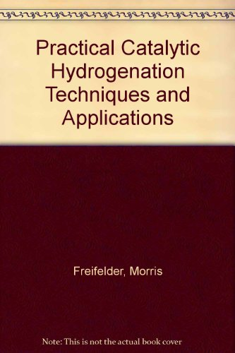 9780471278009: Practical Catalytic Hydrogenation Techniques and Applications