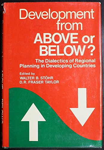 9780471278238: Development from Above or Below?: The Dialectics of Regional Planning in Delveloping Countries