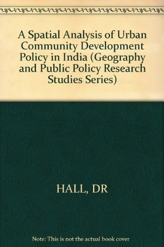 9780471278627: A Spatial Analysis of Urban Community Development Policy in India (Geography & public policy research studies series)