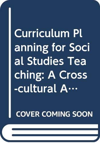 9780471278689: Curriculum Planning for Social Studies Teaching: A Cross-cultural Approach
