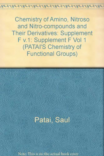 9780471278719: The Chemistry of Amino Nitroso and Nitro Compounds and Their Derivatives, Supplement F, Part 1 (Patai's Chemistry of Functional Groups) (Vol 1)