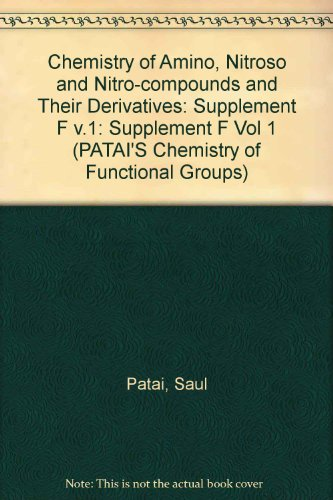 9780471278726: Chemistry of Amino, Nitroso and Nitro-compounds and Their Derivatives: Supplement F part 2 (Vol 1)