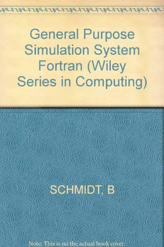 GPSS Fortran : Wiley Series in Computing (Computing and Information Processing Ser.): Schmidt, B.