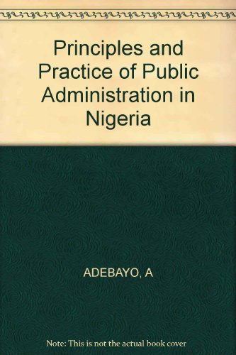 9780471278979: Principles and Practice of Public Administration in Nigeria
