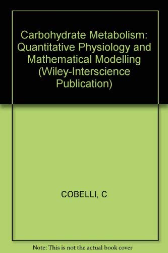 Carbohydrate Metabolism: Quantitative Physiology and Mathematical Modelling: Cobelli, Claudio;...
