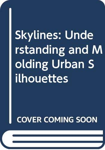 9780471279402: Skylines: Understanding and Moulding Urban Silhouettes