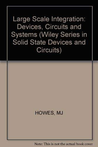 Large Scale Integration : Devices, Circuits and: D. V. Morgan;