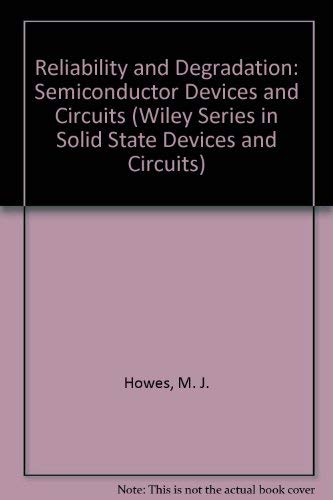 Reliability and Degradation: Semiconductor Devices and Circuits: Howes, M J