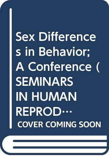 9780471280538: Sex Differences in Behaviour (Seminars in Human Reproduction)