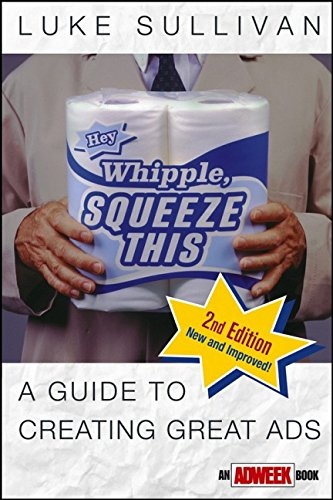 9780471281399: Hey, Whipple, Squeeze This!: A Guide to Creating Great Ads (Adweek Magazine Series)