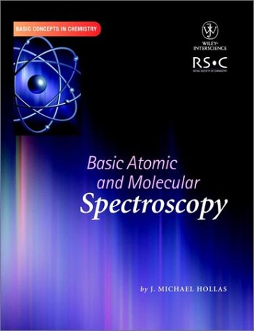9780471281627: Basic Atomic and Molecular Spectroscopy (Basic Concepts In Chemistry)