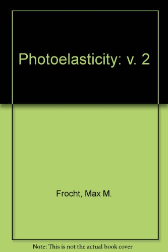 9780471282815: Photoelasticity: v. 2