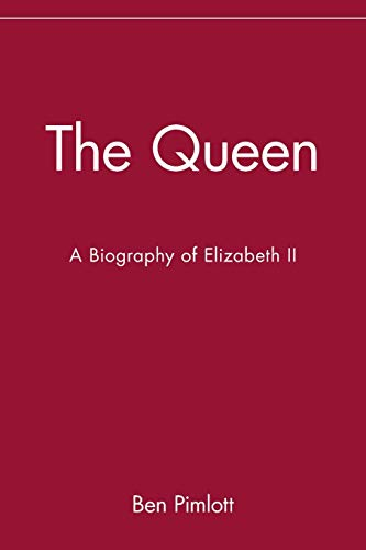 9780471283300: The Queen: A Biography of Elizabeth II