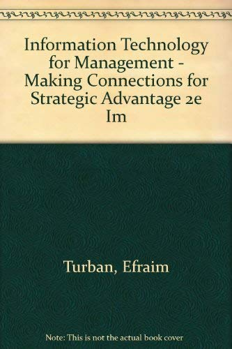 Information Technology for Management - Making Connections for Strategic Advantage 2e Im: Turban, ...