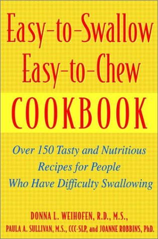 9780471283362: Easy-To-Swallow Easy-To-Chew Cookbook: Over 150 Tasty and Nutritious Recipes for People Who Have Difficulty Swallowing