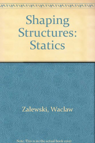 9780471283386: Shaping Structures: Statics