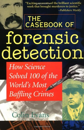 9780471283690: The Casebook of Forensic Detection: How Science Solved 100 of the World's Most Baffling Crimes