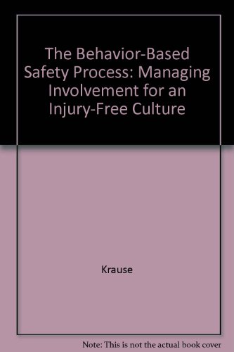 9780471283966: The Behavior-Based Safety Process: Managing Involvement for an Injury-Free Culture